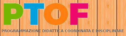 PTOF PROGRAMMAZIONE DIDATTICA COORDINATA E DISCIPLINARE A.S. 2019/2020